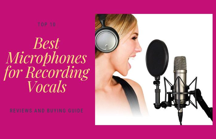 best microphones recording vocals