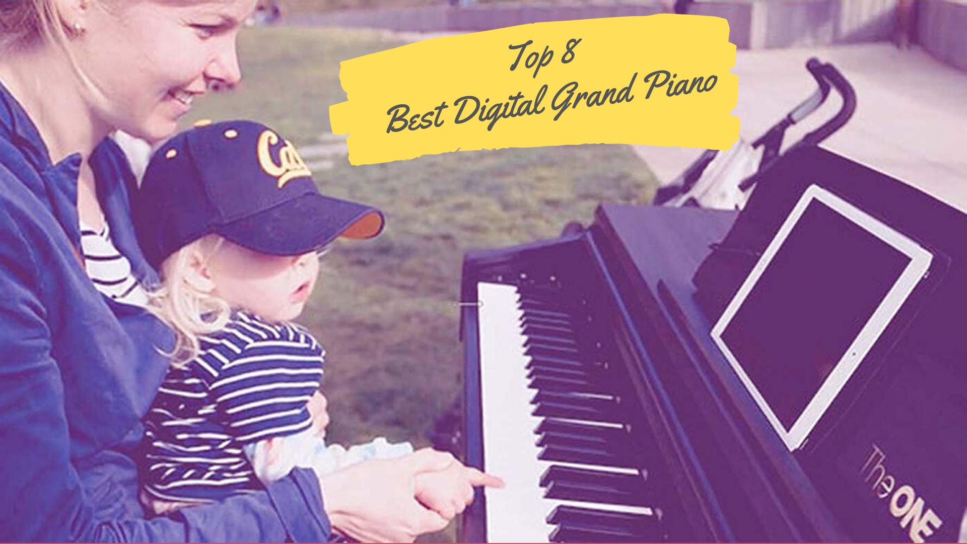 Top 8 Best Digital Grand Piano In 2021 Reviews