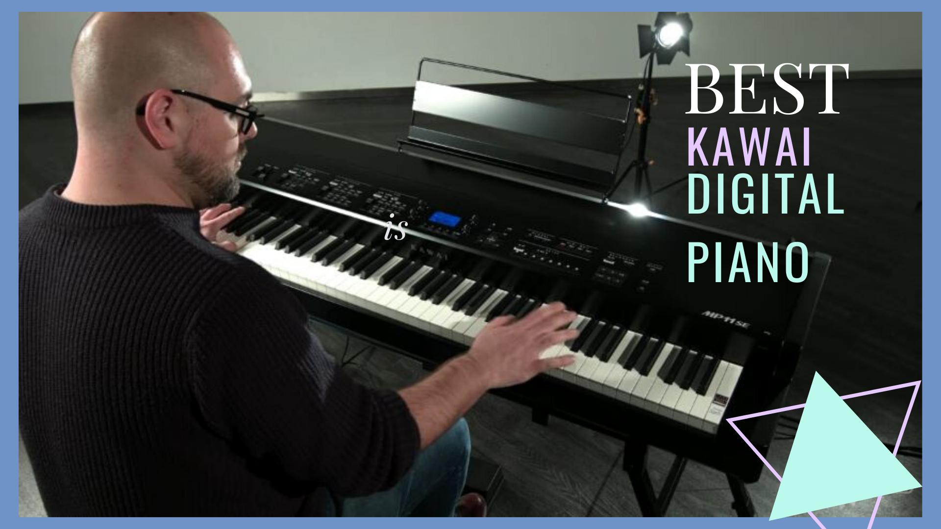 Top 10 Best Kawai Digital Piano On The Market 2021 Reviews