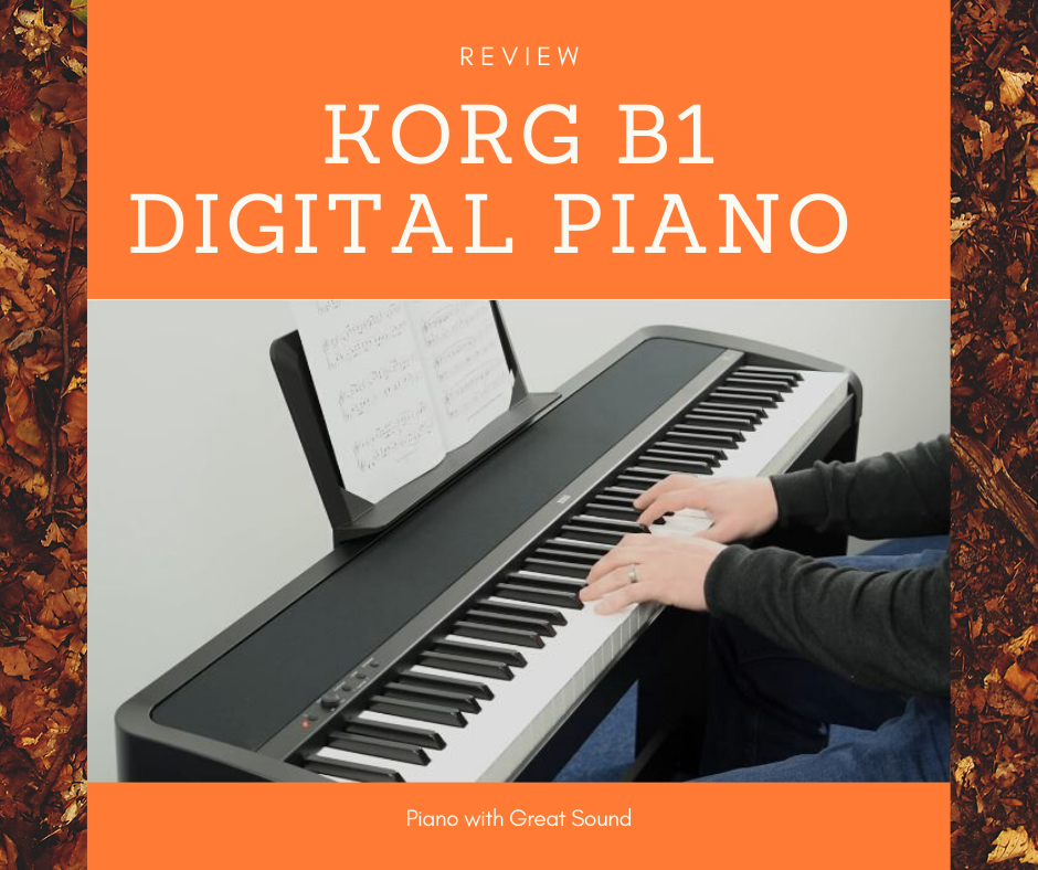 Korg B1 Digital Piano Review – Piano with Great Sound