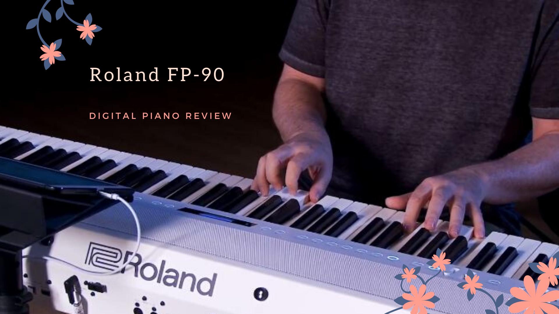 Roland FP-90 – Digital Piano Review