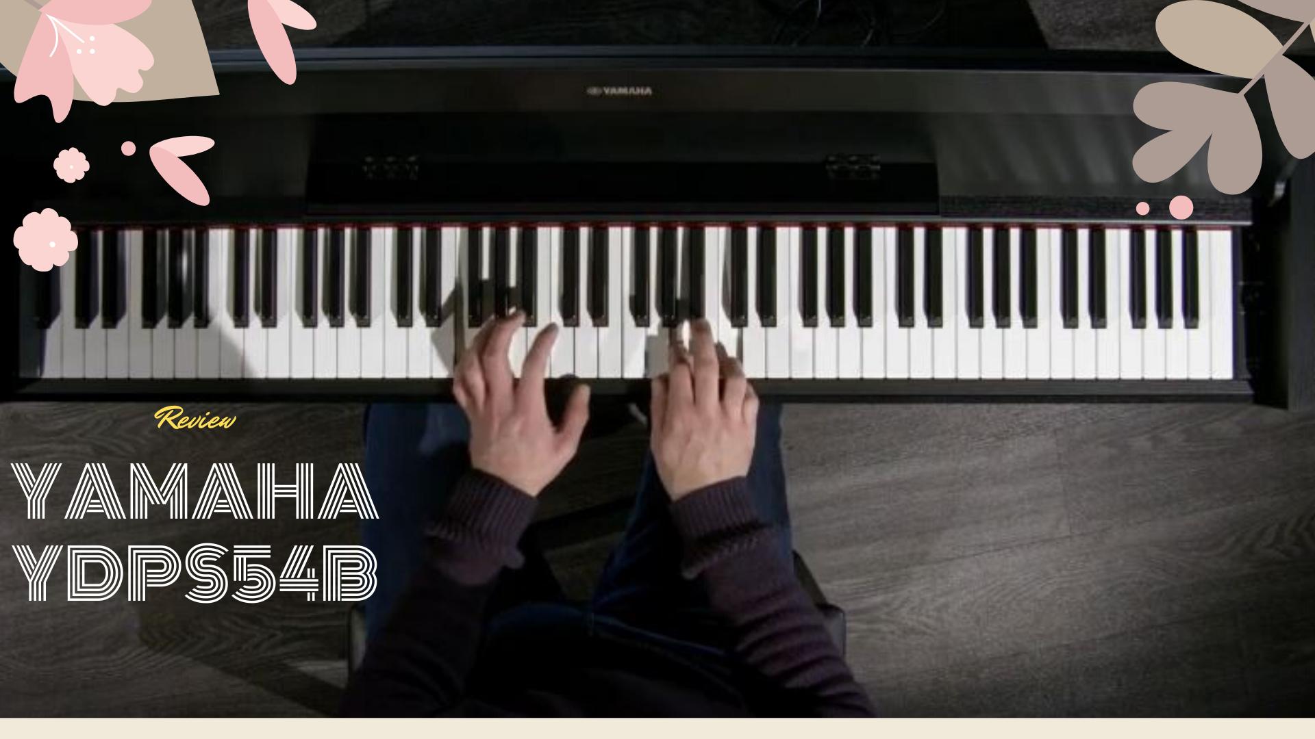 Yamaha YDPS54B Review